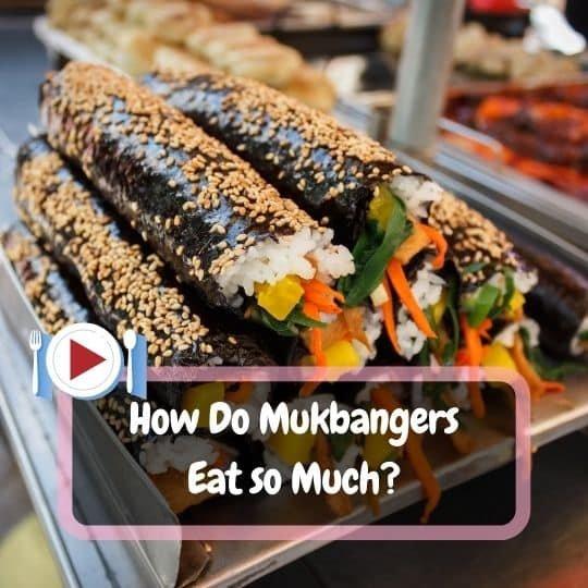 How Do Mukbangers Eat so Much