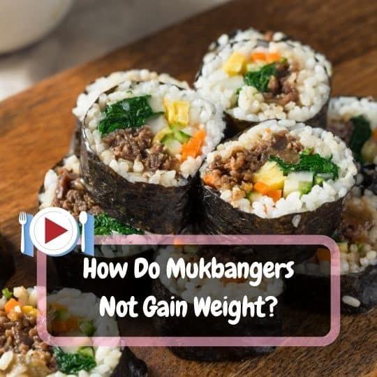 How Do Mukbangers Not Gain Weight
